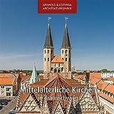 Mittelalterliche Kirchen in Braunschweig (Arnhold & Kotyrba Architekturführer)
