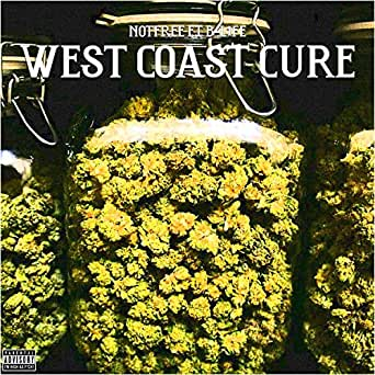 West Coast Cure (feat  B-L1fe) [Explicit] by Notfree on