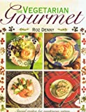 Vegetarian Gourmet, Roz Denny, 083173857X