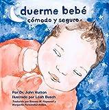 Duerme bebé cómodo y seguro (Love Baby Healthy) (Spanish Edition)