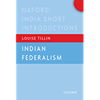 Indian Federalism (Oxford India Short Introductions Series)