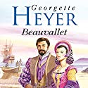 Beauvallet Audiobook by Georgette Heyer Narrated by Cornelius Garrett