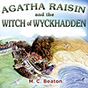 Agatha Raisin and the Witch of Wyckhadden: Agatha Raisin, Book 9 | M. C. Beaton