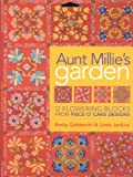 img - for Aunt Millie's Garden: 12 Flowering Blocks from Piece O' Cake Designs book / textbook / text book