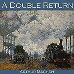 A Double Return | Arthur Machen