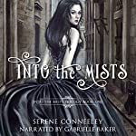 Into the Mists: Into the Mists Trilogy, Book 1   Serene Conneeley