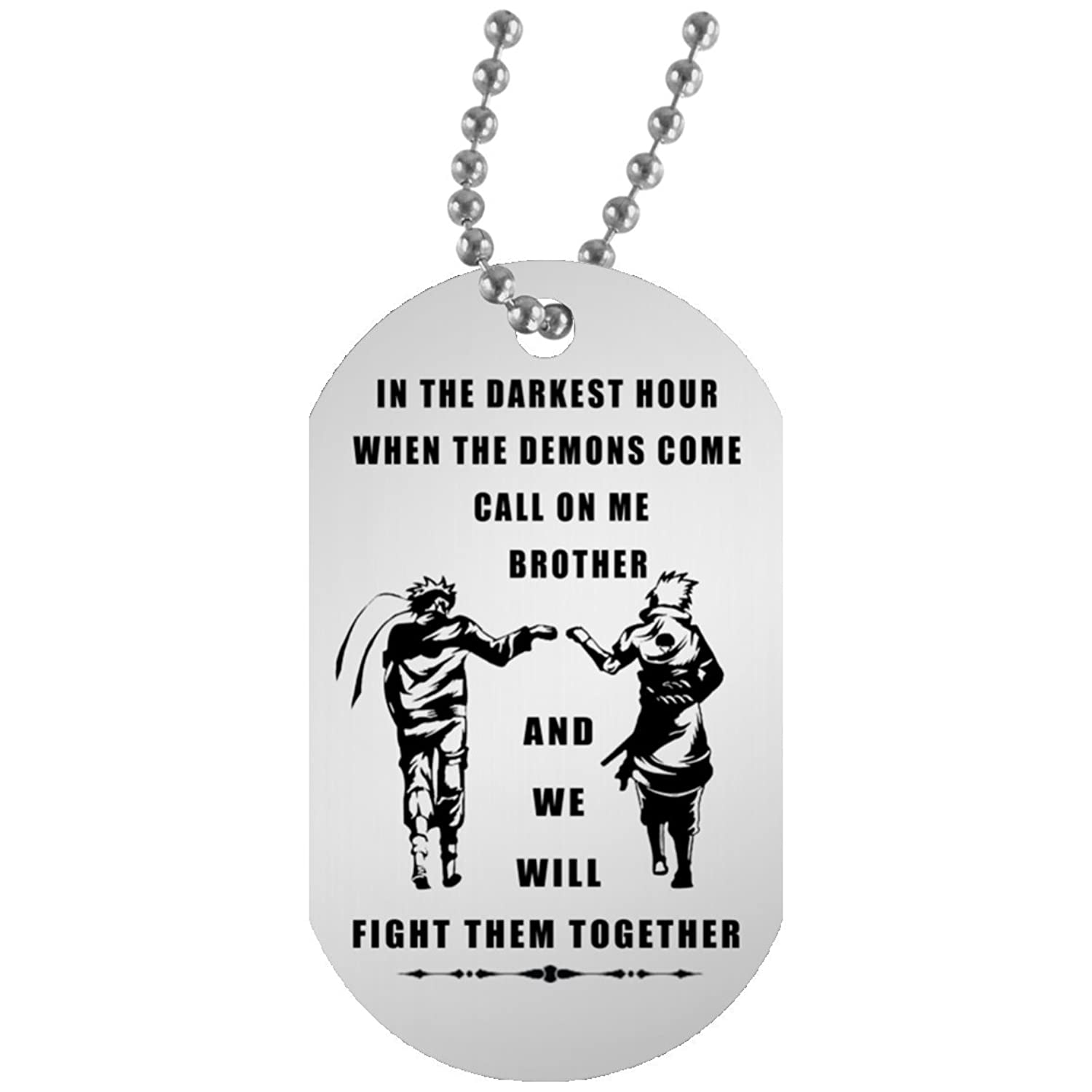 """My Brother Dog tag Necklace Pendant Naruto Fan - Happy Birthday Gifts For Friends or Brother """"When the demon comes, Call on me Brother"""" 30 inch chain"""
