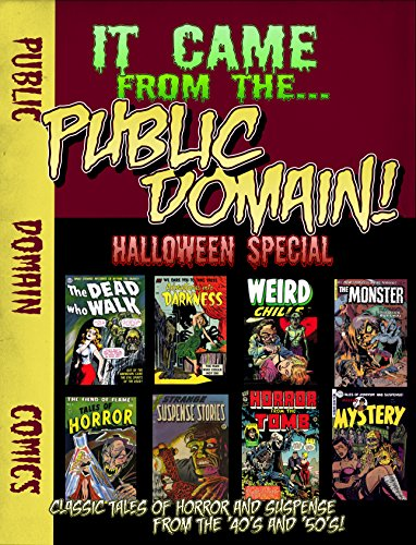 It Came From The Public Domain: Halloween Special: Classic Horror Comics (Public Domain Comics Specials Book 1) ()