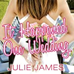 It Happened One Wedding: FBI-US Attorney Series, Book 5 | Julie James