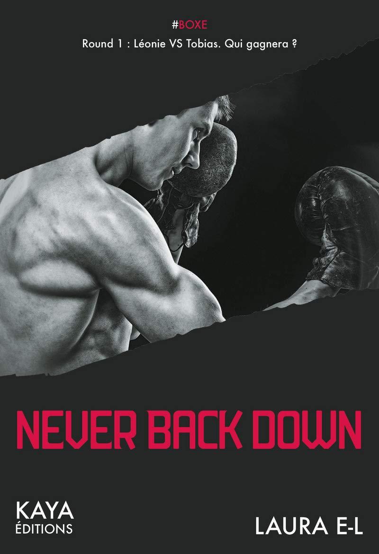 Never back down: Laura E-L: 9782377030705: Amazon com: Books