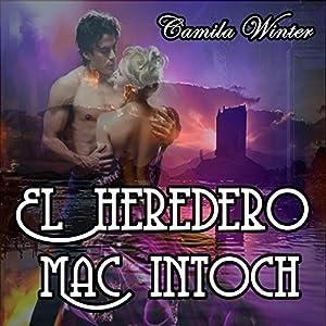 El heredero Mac Intoch [The Mac Intoch Heir] Hörbuch