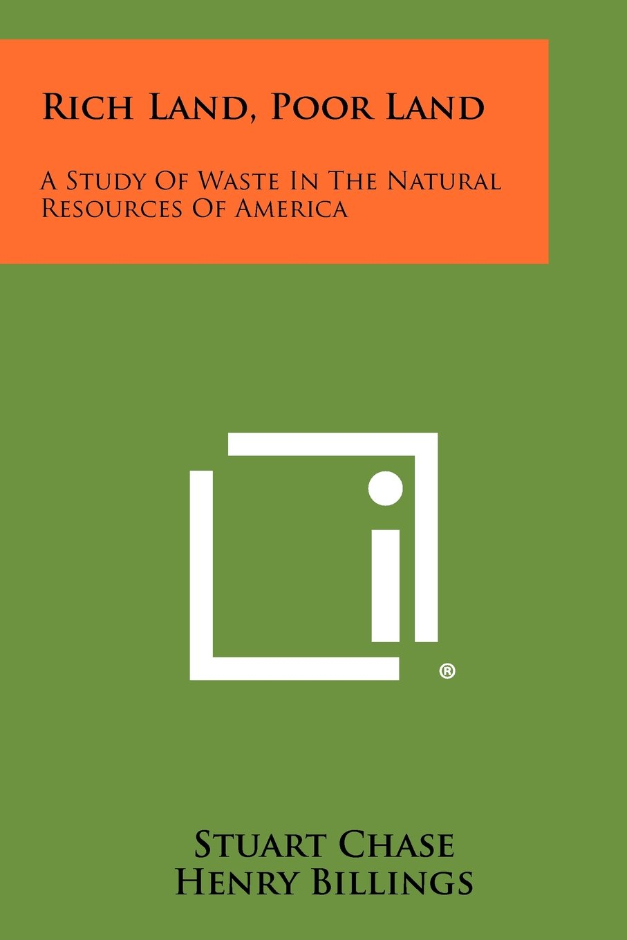 Rich Land, Poor Land: A Study Of Waste In The Natural Resources Of America ebook