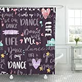 TOMPOP Shower Curtain Lettering Phrase and Quote Dance Music Motivation Phrases Love Waterproof Polyester Fabric 72 x 72 Inches Set with Hooks