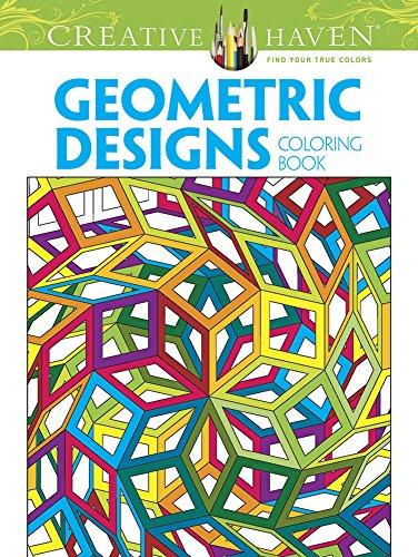 Creative Haven Geometric Designs Collection Coloring Book (Creative Haven Coloring Books) - Geometrical Design Coloring Book