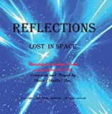 REFLECTIONS - Lost in Space. Innocent Piano compositions - By Sheila S. Ber.