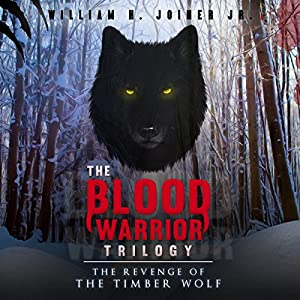 The Blood Warrior Trilogy: The Revenge of the Timber Wolf Audiobook