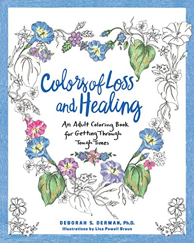 Colors of Loss and Healing: An Adult Coloring Book for Getting Through Tough Times by Rodale Books