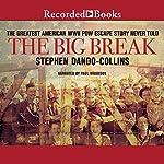 The Big Break: The Greatest American WWII POW Escape Story Never Told | Stephen Dando-Collins