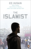 The Islamist: Why I Joined Radical Islam in Britain, What I Saw Inside and Why I Left