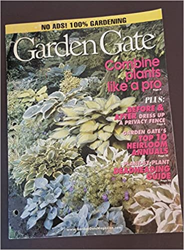 Garden Gate Magazine The Illustrated Guide To Home Gardening