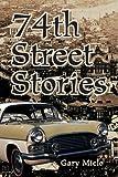 74th Street Stories, Gary Mielo, 059536893X