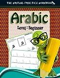 Arabic: The Writing Practice Workbook