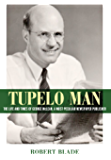 Tupelo Man (Willie Morris Books in Memoir and Biography)
