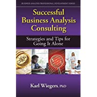 Successful Business Analysis Consulting: Strategies and Tips for Going It Alone