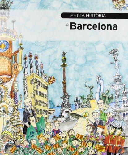 Petita història de Barcelona (Petites històries) por Eva Piquer,Bayés de Luna, Pilarín