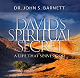 David's Spiritual Secret: A Life That Serves God