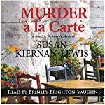 Murder a la Carte: A Maggie Newberry Mystery Volume 2   Susan Kiernan-Lewis