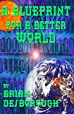 img - for Blueprint for a Better World book / textbook / text book