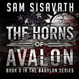 The Horns of Avalon: Purge of Babylon, Book 8