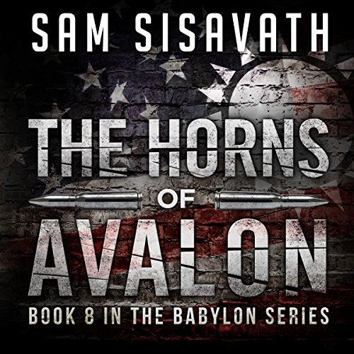 The Horns of Avalon: Purge of Babylon, Book 8 by Road To Babylon Media LLC