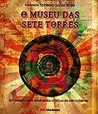 capa de O Museu Das Sete Torres. Um Passeio Pelos Movimentos Artisticos Da Arte Ocidental