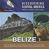 Belize (Discovering Central America: History, Politics, and Culture)