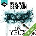 Les yeux | Livre audio Auteur(s) : Slimane-Baptiste Berhoun Narrateur(s) : Slimane-Baptiste Berhoun