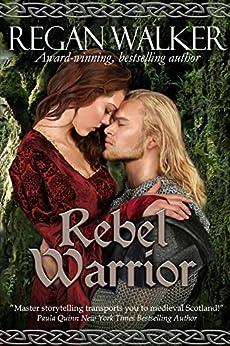 Rebel Warrior (Medieval Warriors Book 3) by [Walker, Regan]