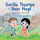 img - for Gorilla Thumps and Bear Hugs: A Tapping Solution Children s Story book / textbook / text book