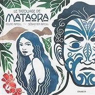 Le tatouage de Mataora par Céline Ripoll