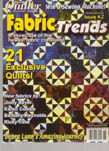 Fabric Trends Magazine, Fall 2003 (The Quilter Magazine Presents, Volume 1, Number 2, Issue Number - Fabric Trends Magazine
