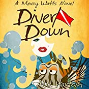 Diver Down: Mercy Watts Mysteries, Volume 2 | A.W. Hartoin