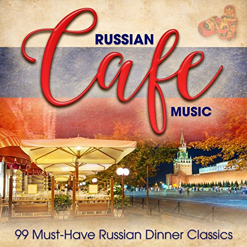 Russian Café Music: 99 Must-Have Russian Dinner Classics (21 Piece Coffee)