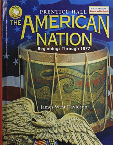 The American Nation: Beginnings Through 1877 Texas Edition