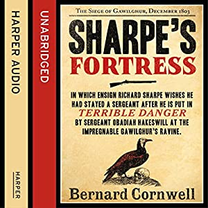 Sharpe's Fortress: The Siege of Gawilghur, December 1803 (The Sharpe Series, Book 3) Hörbuch