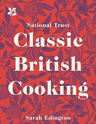 National Trust Classic British Cooking by Sarah Edington