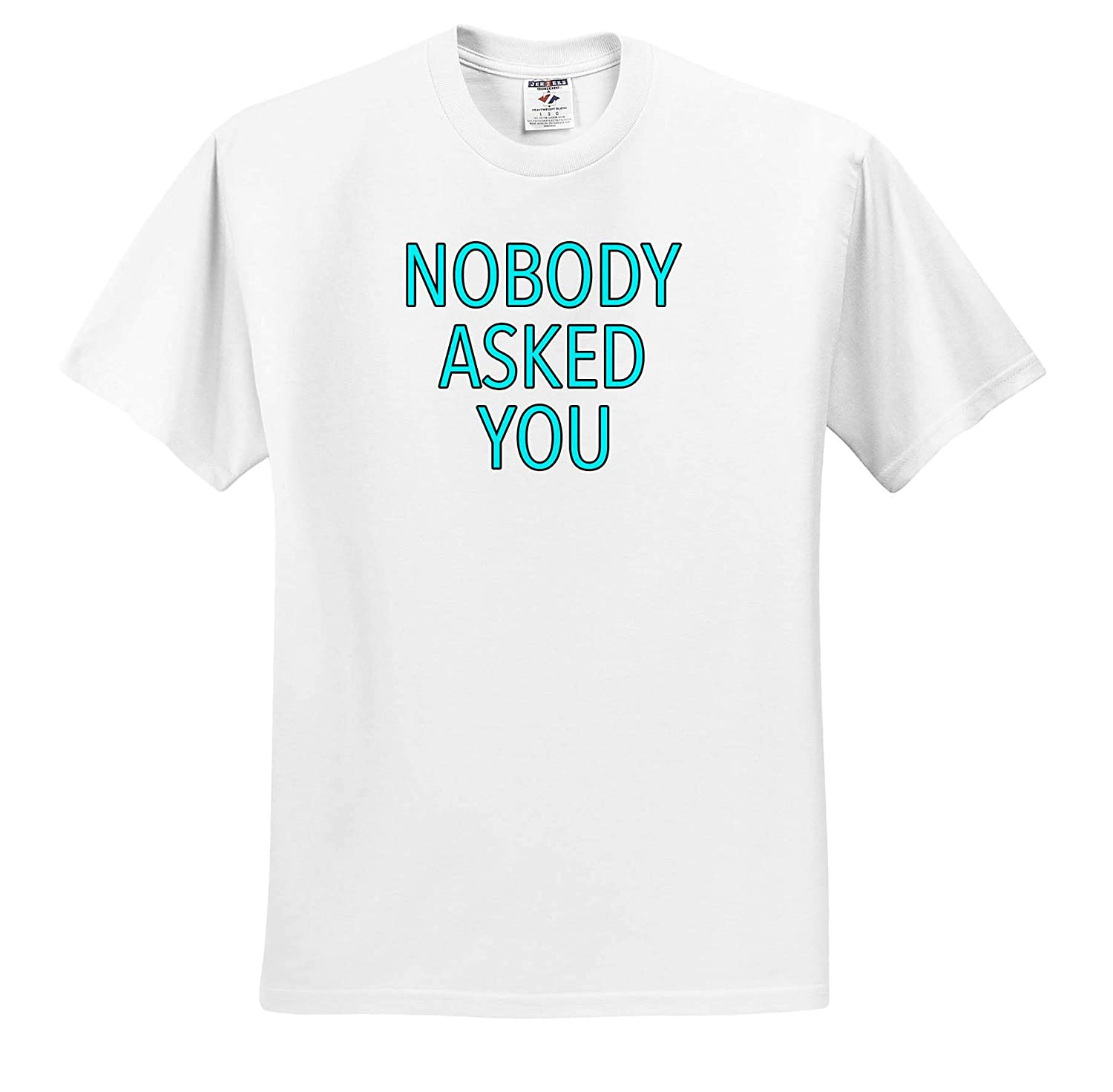 Adult T-Shirt XL Nobody Asked You Aqua ts/_315502 3dRose EvaDane Funny Sayings