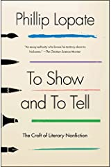 To Show and to Tell: The Craft of Literary Nonfiction Paperback
