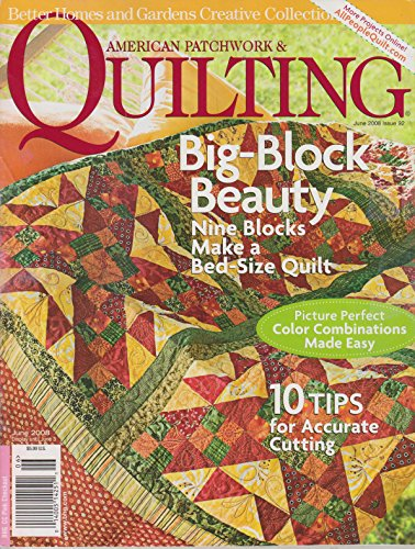 American Patchwork & Quilting June 2008 Big Block Beauty - Nine Blocks Make A Bed Size (2008 Patch Block)