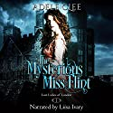 The Mysterious Miss Flint: Lost Ladies of London, Book 1 Audiobook by Adele Clee Narrated by Liisa Ivary